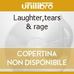 Laughter,tears & rage cd musicale di Act