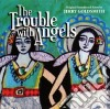 The troubles with angels cd
