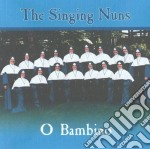 O bambino cd musicale di The singing nuns