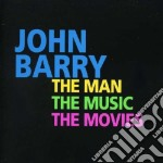 The man, the music and the movies cd musicale di John Barry