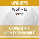 Wolf - ts large cd musicale