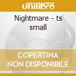 Nightmare - ts small cd musicale