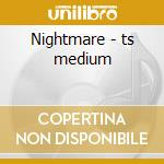 Nightmare - ts medium cd musicale