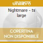 Nightmare - ts large cd musicale