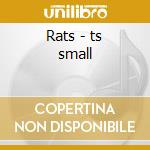 Rats - ts small cd musicale
