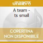 A team - ts small cd musicale