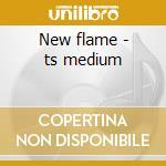 New flame - ts medium cd musicale