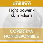 Fight power - sk medium cd musicale