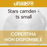 Stars camden - ts small cd musicale