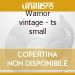 Warrior vintage - ts small cd musicale