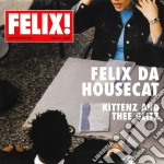KITTENZ AND THEE GLITZ cd musicale di FELIX DA HOUSECAT