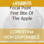 First bite of the apple cd musicale di Point Focal