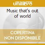 Music that's out of world cd musicale
