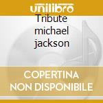 Tribute michael jackson cd musicale