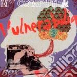 VULNERABILIA cd musicale di MY COMPUTER
