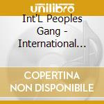 Int'L Peoples Gang - International Peoples Gang 0006 cd musicale di INTERNATIONAL PEOPLE GANG