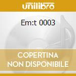 EM:T 0003 cd musicale di ARTISTI VARI