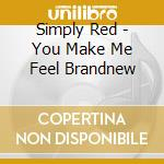 Simply Red - You Make Me Feel Brandnew cd musicale di SIMPLY RED