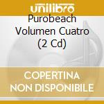 PUROBEACH VOLUMEN CUATRO cd musicale di ARTISTI VARI