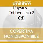Influences cd musicale di Physics
