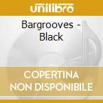 BARGROOVES - BLACK cd musicale di ARTISTI VARI