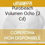 Purobeach volumen ocho 2cd cd musicale di Artisti Vari