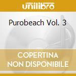 PUROBEACH VOL. 3 cd musicale di ARTISTI VARI
