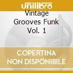 VINTAGE GROOVES FUNK VOL. 1 cd musicale di ARTISTI VARI