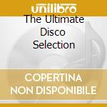The ulrimate disco selection cd musicale