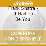 It had to be you cd musicale