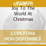 Joy to the world at christmas cd musicale
