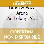 Drum & bass arena anthology 2 3cd cd musicale di Artisti Vari