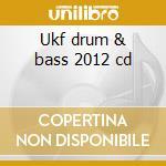 Ukf drum & bass 2012 cd cd musicale di Artisti Vari