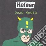 Dead media cd musicale di Hefner