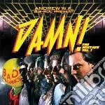 Andrew W.k. & B-Roc - Damn! The Mixtape Vol.1 cd musicale di Andrew w.k. & b-roc