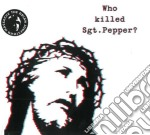 Brian Jonestown Massacre - Who Killed Sgt Pepper? cd musicale di Brian jonestown massacre
