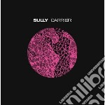 Sully - Carrier cd musicale di Sully