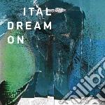 Dream on cd musicale di Ital