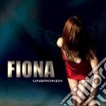 Fiona - Unbroken cd musicale di Fiona