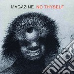 Magazine - No Thyself cd musicale di Magazine