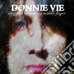 Donnie Vie - Wrapped Around My Middle Finger cd musicale di Donnie Vie