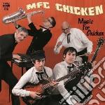 (LP VINILE) Music for chicken lp vinile di Chicken Mfc