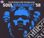 THE EVOLUTION OF SOUL BREAKOUT '58        cd musicale di Artisti Vari