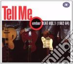 Tell Me - Ember Beat Vol.1 cd musicale di ARTISTI VARI