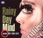 RAINY DAY MIND EMBER POP 1969-1974        cd musicale di ARTISTI VARI