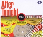 After tonight - ember beat vol 3 cd musicale di Artisti Vari