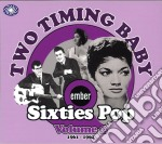 Two timing baby - embersixties pop vol.2 cd musicale di Artisti Vari