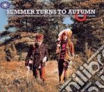 Summer turns to autumn cd musicale di Artisti Vari