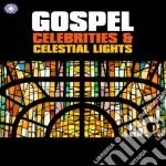 GOSPEL CELEBRITIES AND CELESTIAL LIGHTS   cd musicale di Artisti Vari