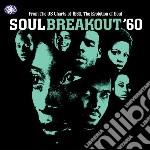 Soul breakout 1960 cd musicale di ARTISTI VARI
